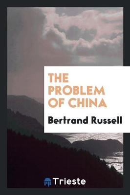 The Problem of China (Paperback)
