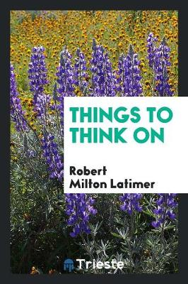 Things to Think on (Paperback)