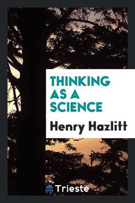 Thinking as a Science (Paperback)