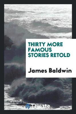 Thirty More Famous Stories Retold (Paperback)