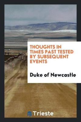 Thoughts in Times Past Tested by Subsequent Events (Paperback)