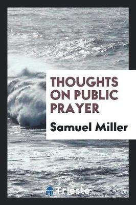 Thoughts on Public Prayer (Paperback)