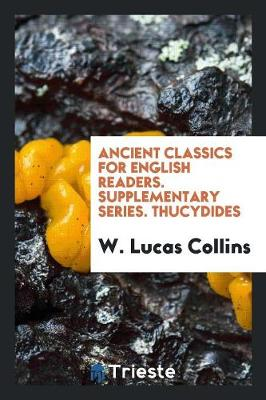Ancient Classics for English Readers. Supplementary Series. Thucydides (Paperback)