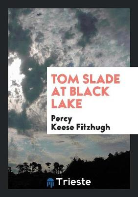 Tom Slade at Black Lake (Paperback)