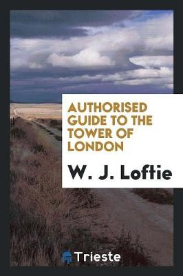 Authorised Guide to the Tower of London (Paperback)