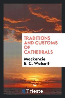 Traditions and Customs of Cathedrals (Paperback)