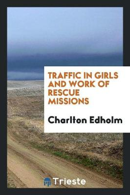 Traffic in Girls and Work of Rescue Missions (Paperback)