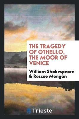 The Tragedy of Othello, the Moor of Venice (Paperback)