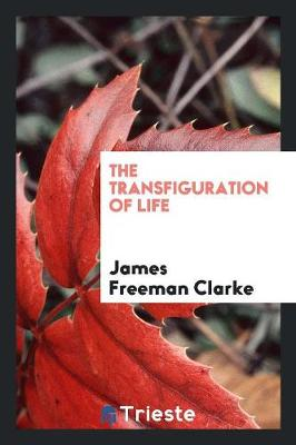The Transfiguration of Life (Paperback)