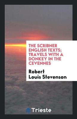 The Scribner English Texts; Travels with a Donkey in the Cevennes (Paperback)
