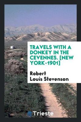 Travels with a Donkey in the Cevennes. [new York-1901] (Paperback)