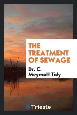 The Treatment of Sewage (Paperback)