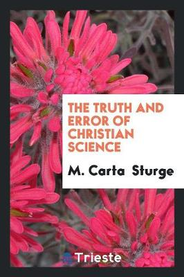 The Truth and Error of Christian Science (Paperback)