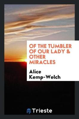 Of the Tumbler of Our Lady & Other Miracles (Paperback)