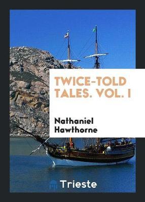 Twice-Told Tales. Vol. I (Paperback)