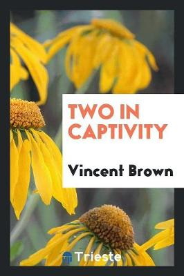 Two in Captivity (Paperback)