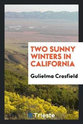 Two Sunny Winters in California (Paperback)