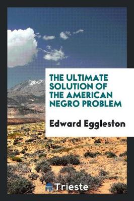 The Ultimate Solution of the American Negro Problem (Paperback)