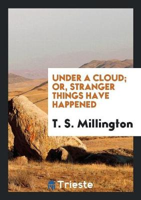 Under a Cloud; Or, Stranger Things Have Happened (Paperback)