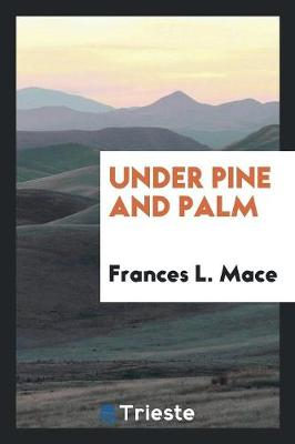 Under Pine and Palm (Paperback)