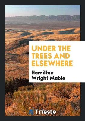 Under the Trees and Elsewhere (Paperback)