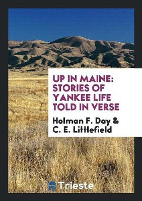 Up in Maine: Stories of Yankee Life Told in Verse (Paperback)
