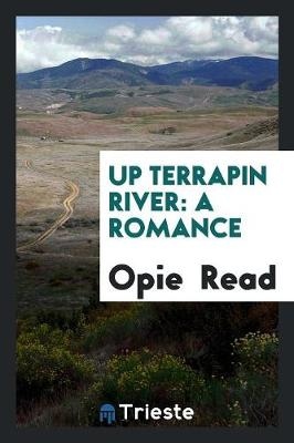 Up Terrapin River: A Romance (Paperback)