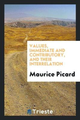 Values Immediate and Contributory, and Their Interrelation (Paperback)