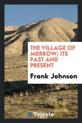 The Village of Merrow; Its Past and Present (Paperback)