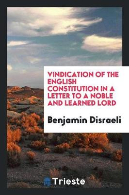 Vindication of the English Constitution in a Letter to a Noble and Learned Lord (Paperback)
