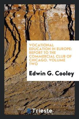 Vocational Education in Europe: Report to the Commercial Club of Chicago. Volume Two (Paperback)