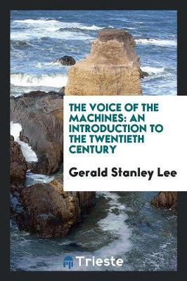 The Voice of the Machines: An Introduction to the Twentieth Century (Paperback)