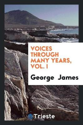 Voices Through Many Years, Vol. I (Paperback)