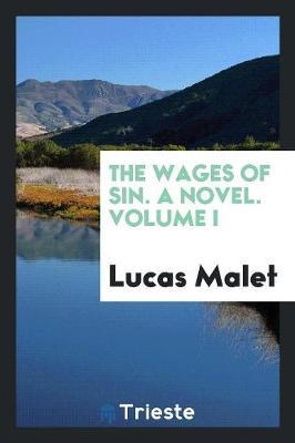 The Wages of Sin. a Novel. Volume I (Paperback)