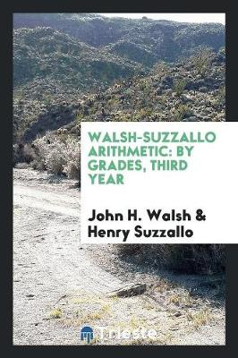 Walsh-Suzzallo Arithmetic: By Grades, Third Year (Paperback)