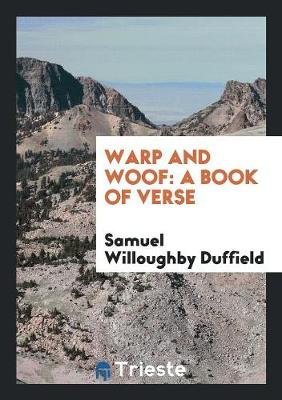 Warp and Woof: A Book of Verse (Paperback)