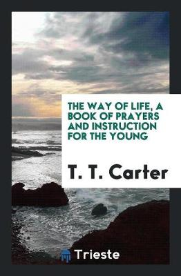 The Way of Life, a Book of Prayers and Instruction for the Young (Paperback)