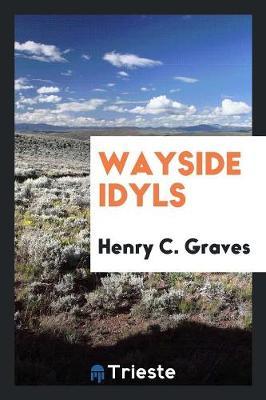 Wayside Idyls (Paperback)