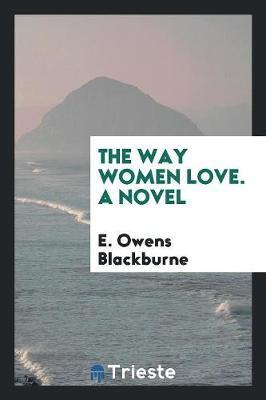 The Way Women Love. a Novel (Paperback)