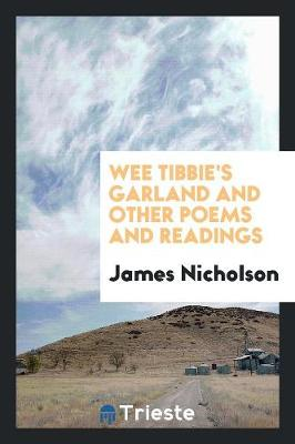 Wee Tibbie's Garland and Other Poems and Readings (Paperback)