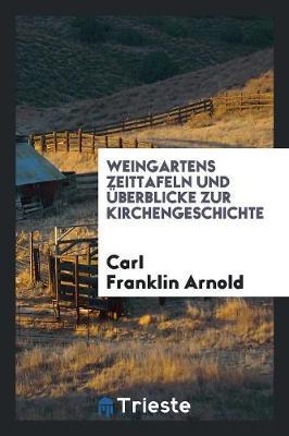 Weingartens Zeittafeln Und berblicke Zur Kirchengeschichte (Paperback)