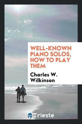 Well-Known Piano Solos, How to Play Them (Paperback)