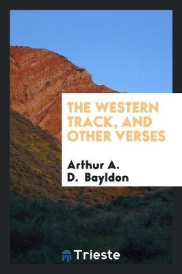 The Western Track, and Other Verses (Paperback)