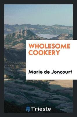 Wholesome Cookery (Paperback)