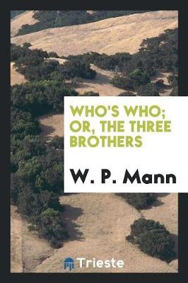Who's Who; Or, the Three Brothers (Paperback)