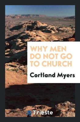 Why Men Do Not Go to Church (Paperback)