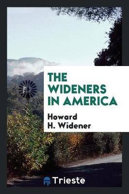 The Wideners in America (Paperback)