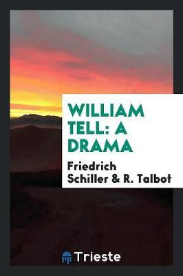 William Tell: A Drama (Paperback)