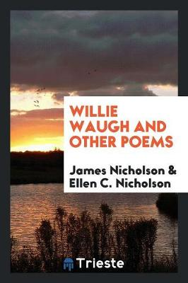 Willie Waugh and Other Poems (Paperback)