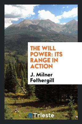 The Will Power: Its Range in Action (Paperback)